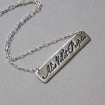 ALIS VOLAT PROPRIIS - Fine Silver Latin Necklace (She Flies with Her Own Wings)