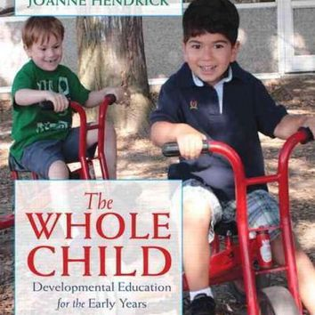 The Whole Child: Developmental Education for the Early Years