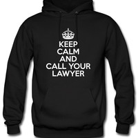 Keep Calm And Call Your Lawyer Hoodie