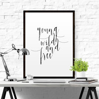 """TRAVEL QUOTE """"Young Wild and Free"""" Teen Art Printable Art Inspirational Print Typography Poster Watercolour Font Modern Wall Art Home Decor"""