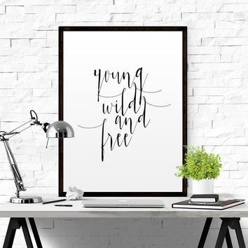 "TRAVEL QUOTE ""Young Wild and Free"" Teen Art Printable Art Inspirational Print Typography Poster Watercolour Font Modern Wall Art Home Decor"