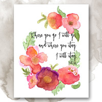 Where You Go I Will Go Quote, Ruth 1:16 - Bible Verse Print