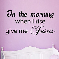 Wall Decals Vinyl Decal Sticker Family Quote In The Morning When I Rise Give Me Jesus Home Interior Design Living Room Bedroom Decor KT120 - Edit Listing - Etsy