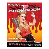 Nadia G's Bitchin' Kitchen Cookbook - Bitchin' Kitchen