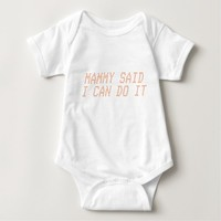 Mammy Said I Can Do It Baby Bodysuit
