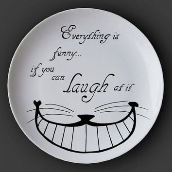 Illustrated ceramic plate, Black and White Pen and Ink Alice in Wonderland drawing - Everything is funny...