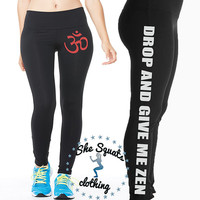 Drop and Give me Zen Yoga Performance Quality Pant Legging