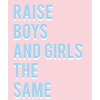 Raise Boys And Girls The Same Sticker