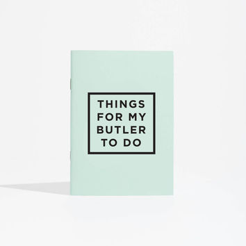 Butler notebook - things for my butler to do - design notebook
