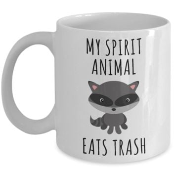 Raccoon Mug Raccoon Lover Gift Raccoon Coffee Cup My Spirit Animal Eats Trash Panda Funny Animal Mug