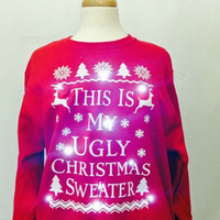 Unisex Christmas Sweater, This is My Ugly Christmas Sweater, Tacky Sweater, Funny Christmas Tee, Ugly Christmas Shirt