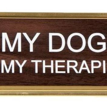 My Dog Is My Therapist Office Nameplate in Woodtone and Gold