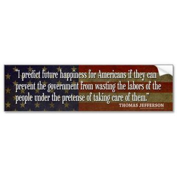 Bumper Sticker - Founding Father Quote from Zazzle.com