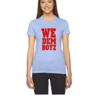WE DEM BOYZ - Women's Tee