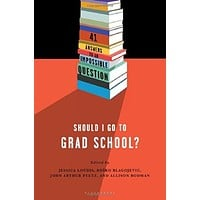 Should I Go to Grad School?: 41 Answers to An Impossible Question by Jessica Loudis (Bargain Books)