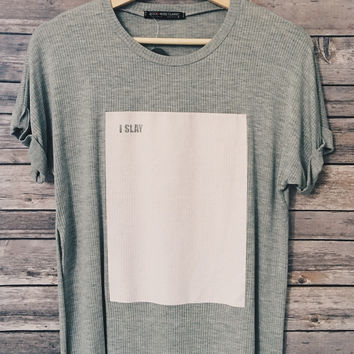 I Slay Ribbed Tee (Heather Grey)