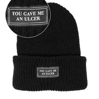 You Gave Me An Ulcer Beanie - Black