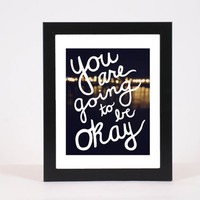 "Inspirational Quote ""you are going to be okay"" Print, Digitally Scanned Handlettering, Typography Poster"