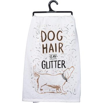 Dog Hair Is My Glitter Dish Towel in White