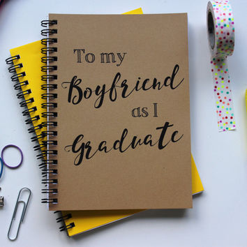 To my Boyfriend as I Graduate... - 5 x 7 journal