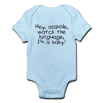 Hey asshole Im a baby Infant Bodysuit