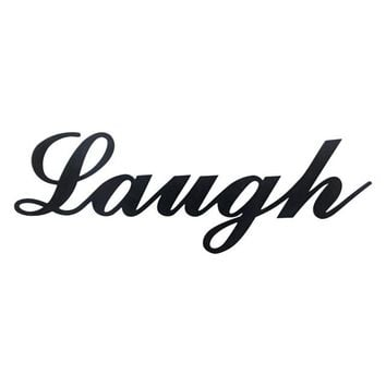 Laugh - Laser Cut Metal Wall Decor Sign