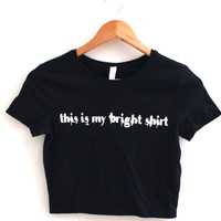 This Is My Bright Shirt Black Graphic Crop Top