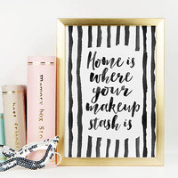 BATHROOM WALL DECOR, Home Is Where Your Makeup Stash Is,Makeup Quote,Makeup Salon Decor,Girly Print,Gift For Her,Typography,Fashion Print