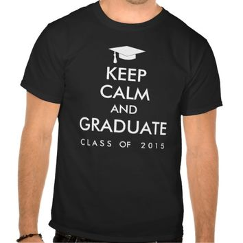 Keep Calm and Graduate Senior Class of 2015 Tshirts