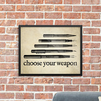 Choose Your Weapon Giclée Print
