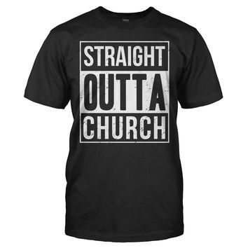 Straight Outta Church - T Shirt