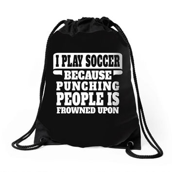 I Play Guitar Soccer Punching People Is Frowned Upon Drawstring Bags