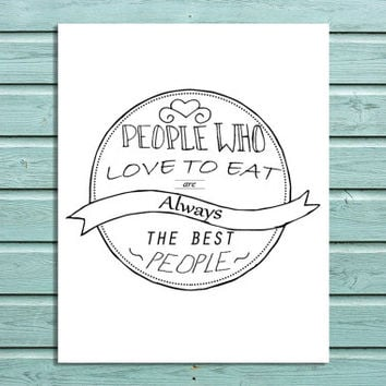 "Digital Print "" People Who Love to Eat are Always the Best People"" Julia Child Kitchen Wall Art Typography"