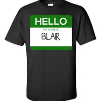 Hello My Name Is BLAIR v1-Unisex Tshirt