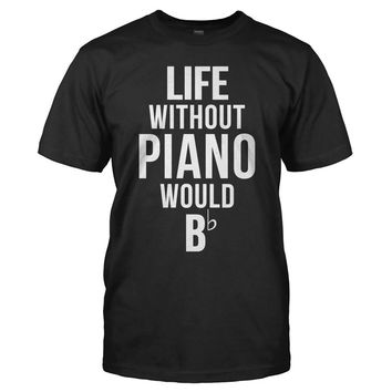 Life Without Piano - T Shirt