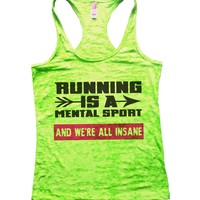 Running Is A Mental Sport And We'Re All Insane Burnout Tank Top By Funny Threadz