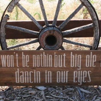 Custom Sign There Won't Be Nothin But Big Ole Pallet Sign Rustic Vintage Country Handmade Handpainted Distressed Wood Anniversary Wedding