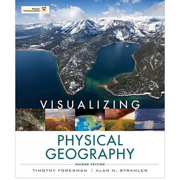 Visualizing Physical Geography (Wiley Visualizing): Visualizing Physical Geography