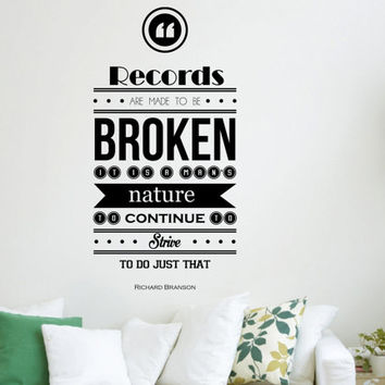"Richard Branson Inspirational Wall Decal Quote ""Records are made to be broken"" 32 x 16 inches"