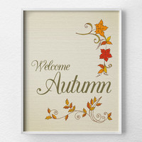 Welcome Autumn, Fall Art Print, Fall Decor, Autumn Print, Thanksgiving Decor, Autumn Art Print, Autumn Decor, Fall Wall Art, Fall Leaves Art