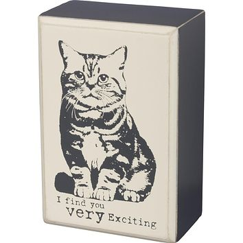I Find You Very Exciting Cat Box Sign in Wood