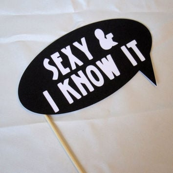 Photobooth Props -  Sexy & I Know It Word Bubble - Item 005