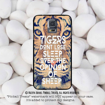 Tigers Dont Lose Sleep Over Opinion Of Sheep, Samsung Galaxy s5, s5 Mini, Samsung s4, S4 Mini, Samsung S3, S3 Mini Case