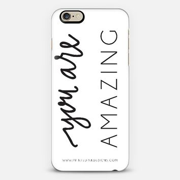 You Are Amazing iPhone 6 case by Rachel Green | Casetify