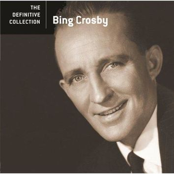 Bing Crosby - The Definitive Collection