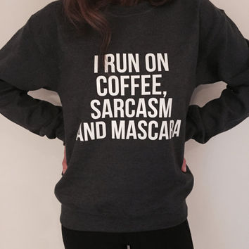 I run on coffee, sarcasm and Mascara Dark Heather sweatshirt funny slogan saying for womens girls crewneck gift present wife