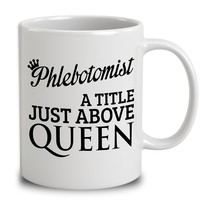 Phlebotomist A Title Just Above Queen