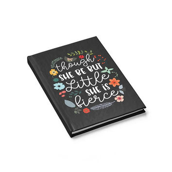 Writing Journal, Personalized Notebook, custom hardcover journal, floral quote, Blank Lined pages - Though She Be But Little She Is Fierce