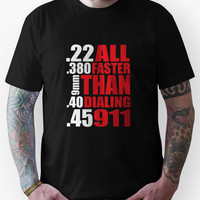 Cool Gun Owner's 'All Faster Than Dialing 911' T-Shirt Unisex T-Shirt
