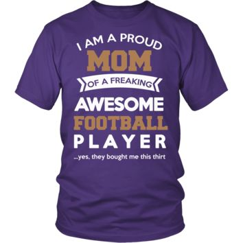 """""""Proud Mom of An Awesome Football Player"""" T-Shirt"""